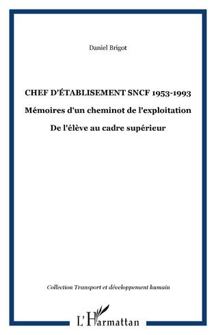 Couverture Chef d'établisement SNCF 1953-1993