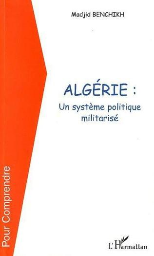 Couverture ALGERIE UN SYSTEME POLITIQUE MILITARISE