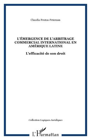 Couverture L'Émergence de l'arbitrage commercial international en Amérique latine