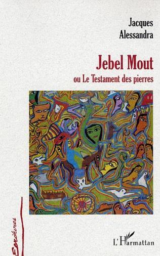 Couverture Jebel Mout ou Le Testament des pierres