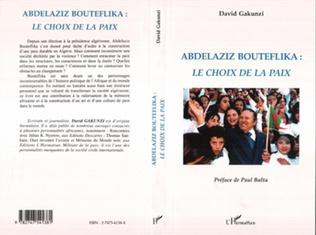 Couverture ABDELAZIZ BOUTEFLIKA LE CHOIX DE LA PAIX