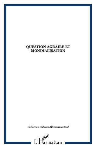 Couverture Question agraire et mondialisation