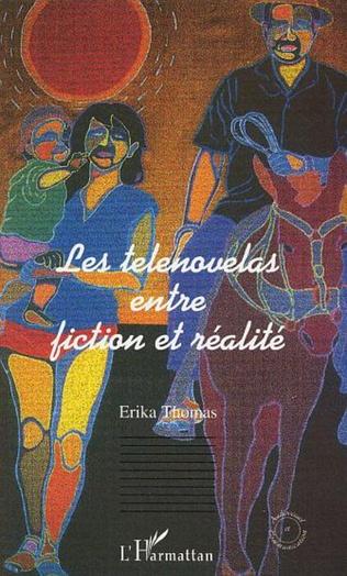 Couverture Les telenovelas entre fiction et réalité