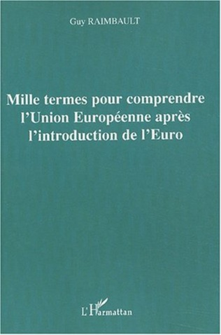 Couverture Mille termes pour comprendre l'Union Européenne après l'introduction de l'Euro