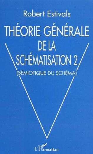 Couverture Théorie générale de la schématisation 2