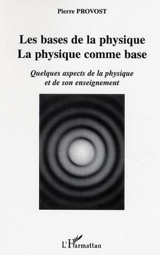 Couverture Les bases de la physique, la physique comme base
