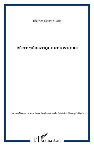 Couverture Récit médiatique et histoire