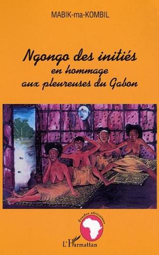 Couverture Ngongo des initiés en hommage aux pleureuses du Gabon