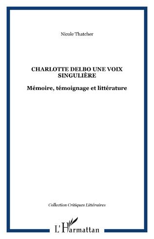 Couverture Charlotte Delbo une voix singulière