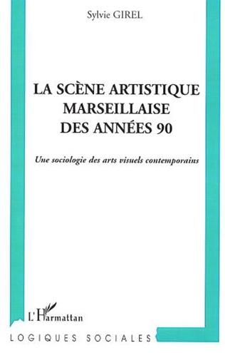Couverture La scène artistique marseillaise des années 90