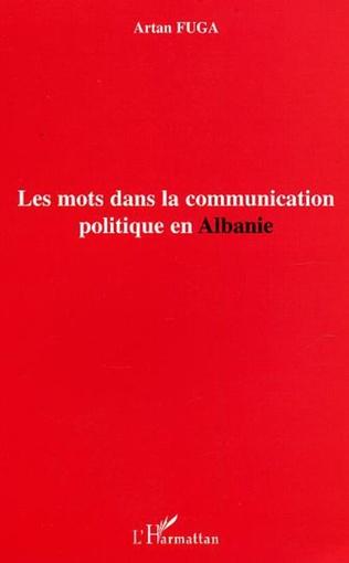 Couverture Les mots dans la communication politique en Albanie