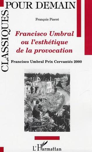 Couverture Francisco Umbral ou l'esthétique de la provocation