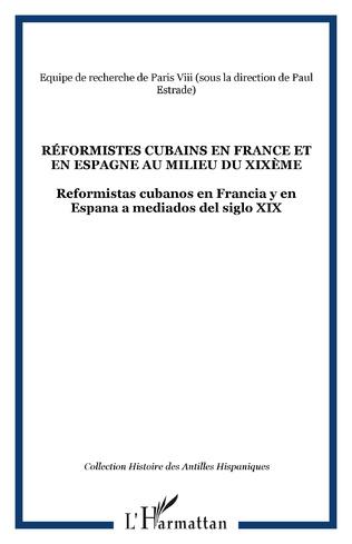 Couverture Réformistes cubains en France et en Espagne au milieu du XIXème