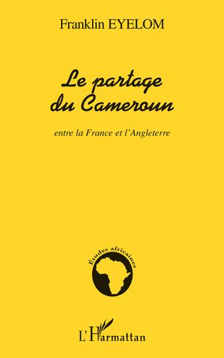 Couverture Le partage du Cameroun entre la France et l'Angleterre