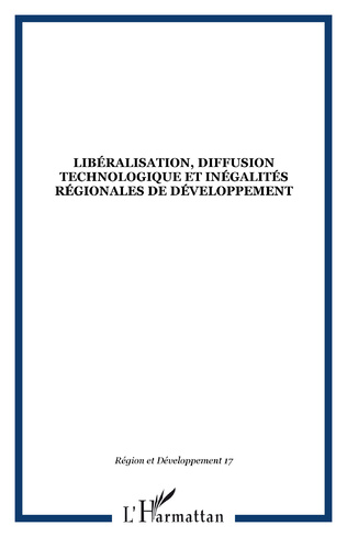 Couverture Libéralisation, diffusion technologique et inégalités régionales de développement