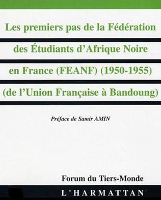 Couverture LES Premiers pas de la Fédération des Etudiants d'Afrique Noire en France (FEANF) (1950-1955)