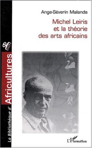 Couverture Michel Leiris et la théorie des arts africains