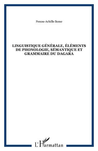 Couverture Linguistique générale, éléments de phonologie, sémantique et grammaire du dagara
