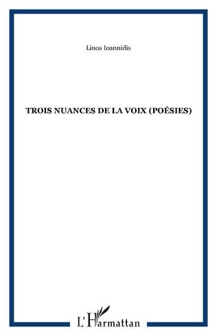 Couverture Trois Nuances de la Voix (Poésies)
