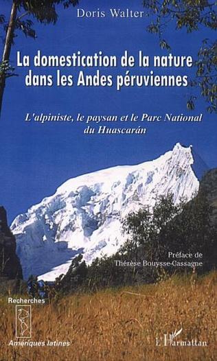 Couverture La domestication de la nature dans les Andes péruviennes