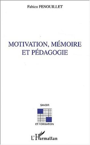 Couverture Motivation, mémoire et pédagogie