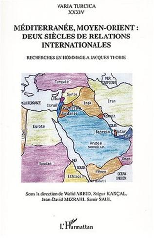 Couverture Méditerranée, Moyen-Orient deux siècles de relations internationales