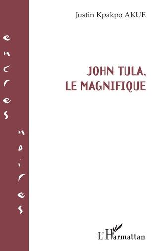 Couverture John Tula, le magnifique