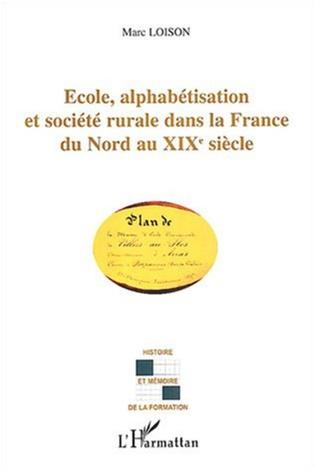 Couverture Ecole, alphabétisation et société rurale dans la France du Nord au XIXe