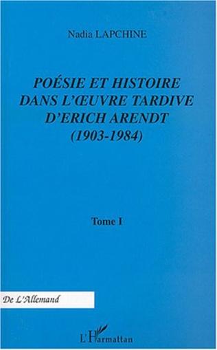 Couverture Poésie et histoire dans l'œuvre tardive d'Erich Arendt (1903-1984)