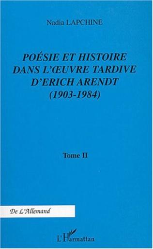Couverture Poésie et histoire dans l'œuvre tardive d'Erich Arendt