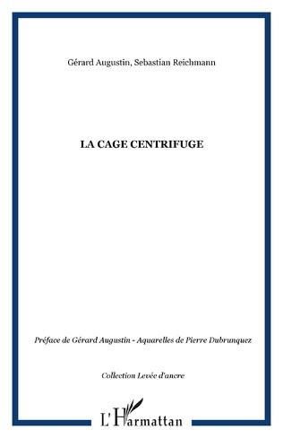 Couverture La Cage centrifuge