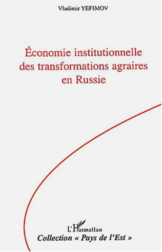 Couverture Economie institutionnelle des transformations agraires en Russie