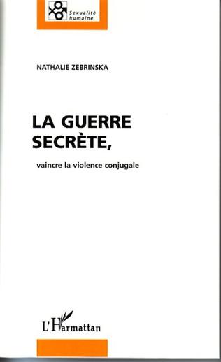 Couverture La Guerre secrète, vaincre la violence conjugale