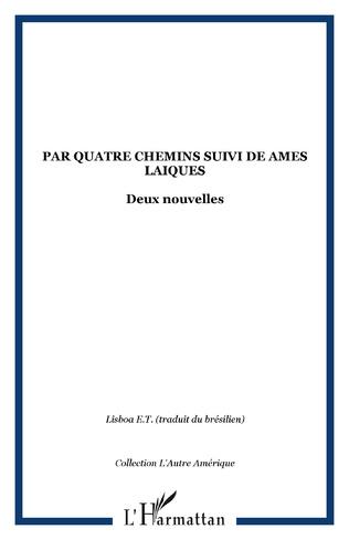 Couverture Par quatre chemins suivi de Ames laiques