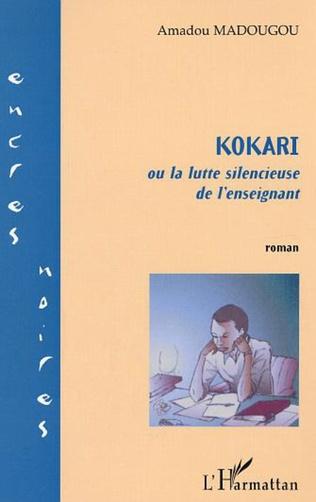 Couverture KOKARI ou la lutte silencieuse de l'enseignant