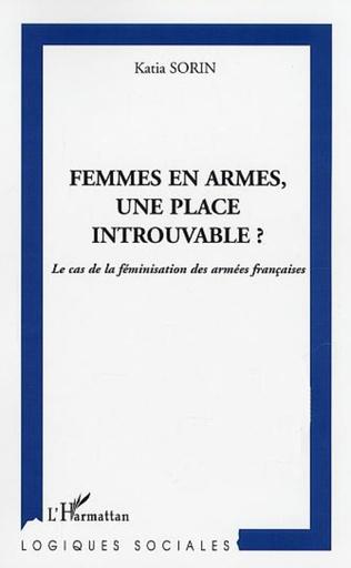 Couverture FEMMES EN ARMES, UNE PLACE INTROUVABLE