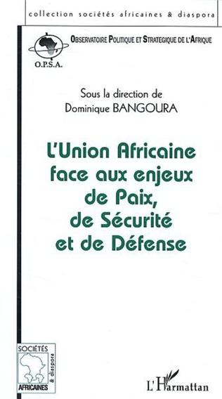 Couverture Union Africaine face aux enjeux de Paix, de Sécurité et de Défense