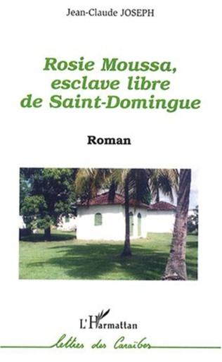 Couverture Rosie Moussa, esclave libre de Saint Domingue
