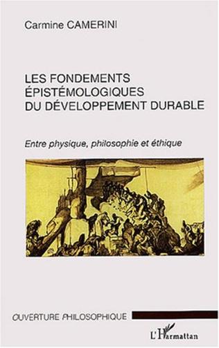 Couverture Les fondements epistémologiques du developpement durable