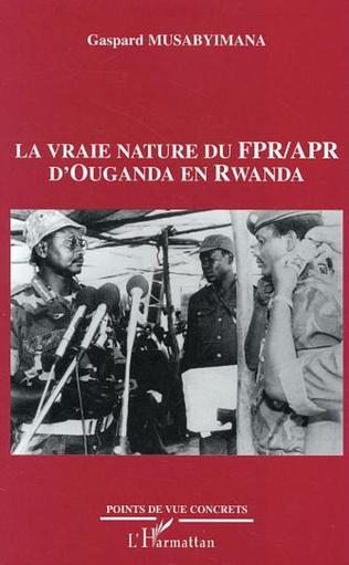 Couverture Vraie nature du FPR APR d'Ouganda en Rwanda