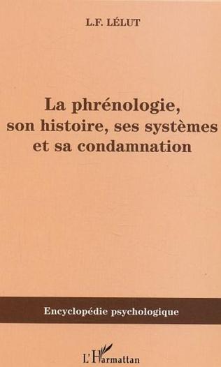 Couverture La phrénologie, son histoire, ses systèmes et sa condamnation