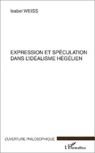 Couverture Expression et spéculation dans l'idéalisme hégelien