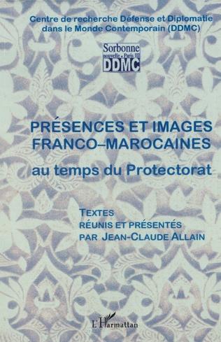 Couverture Présences et images franco-marocaines au temps du Protectorat
