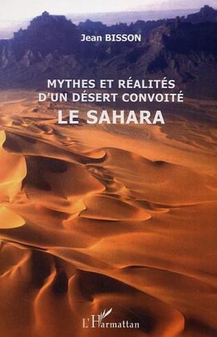 Couverture Mythes et réalités d'un désert convoité le Sahara