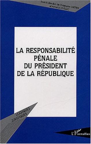 Couverture La responsabilité pénale du président de la République