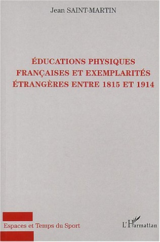 Couverture Educations physiques françaises et exemplarités étrangères entre 1815 et 1914