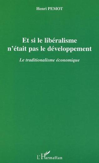 Couverture Et si le libéralisme n'était pas le développement