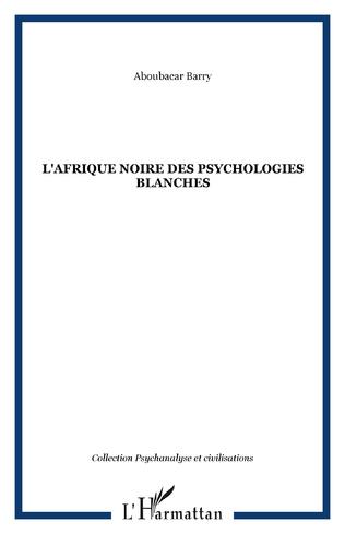 Couverture L'Afrique noire des psychologies blanches