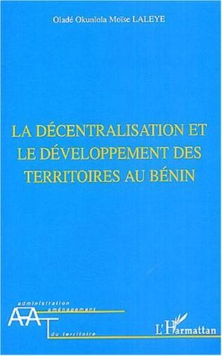 Couverture La décentralisation et le développement des territoires au Bénin