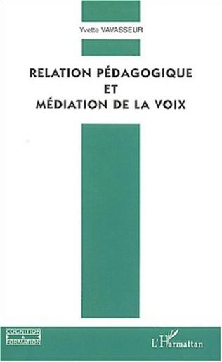 Couverture Relation pédagogique et médiation de la voix
